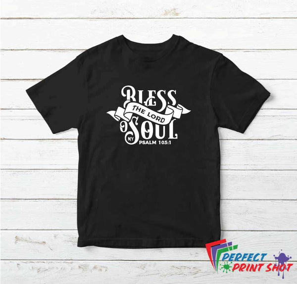 Tricou Bless the Lord o my Soul