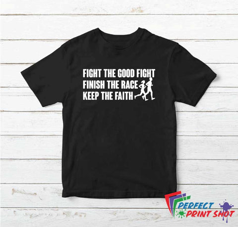 Tricou Fight the good fight