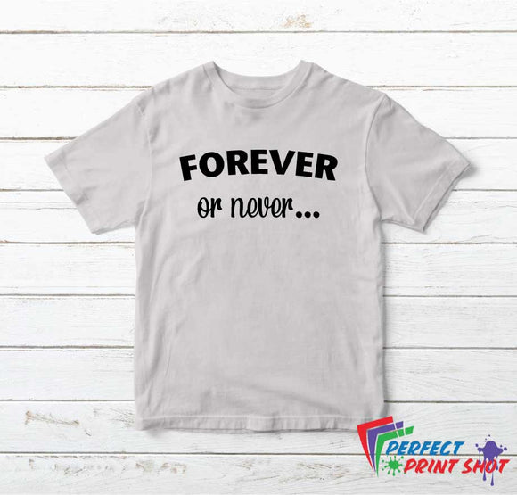 Tricou Forever or never