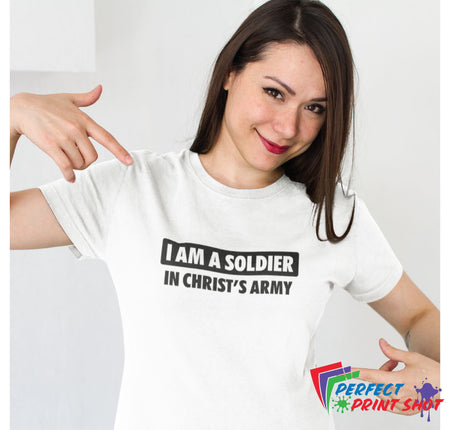Tricou I am a soldier in Christ's army
