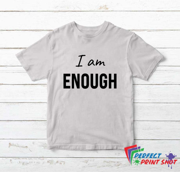 Tricou I am Enough