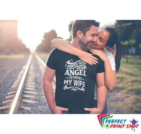 "Tricou ""I asked God for an Angel..."""