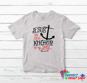 "Tricou ""Jesus is the anchor of my soul"""