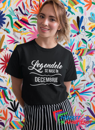 Tricou Legendele se nasc in Decembrie