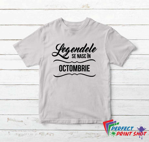 Tricou Legendele se nasc in Octombrie