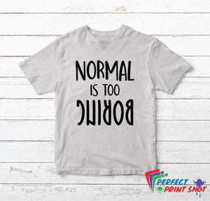 Tricou Normal is too Boring