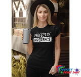 Tricou Perfectly Imperfect