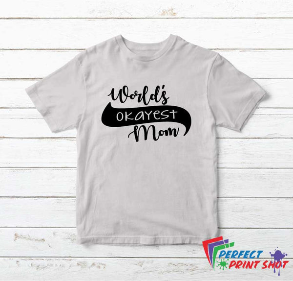 "Tricou ""World's okayest Mom"""