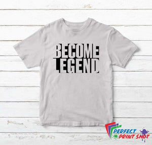 "Tricou ""Become Legend"""