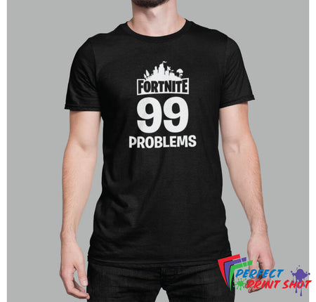 "Tricou ""Fortnite 99 Problems"""