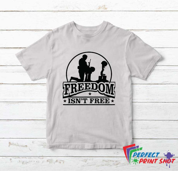"Tricou ""Freedom Isn't Free"""