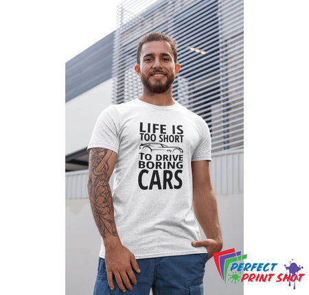 "Tricou ""Life is to short too drive boring cars"""
