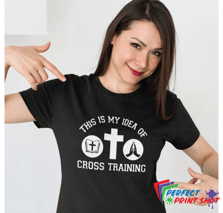 "Tricou ""This is my idea of cross training"""