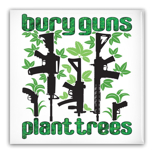 Bury Guns, Plant Trees Pin-Back Buttons
