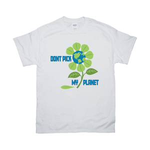 Don't Pick My Planet T-Shirts