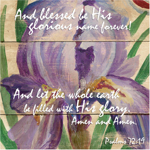 "8"" x 8"" Purple Iris Bible Verse Square Art Psalms 72:19"
