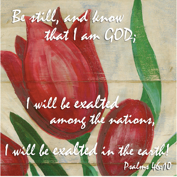 Red Tulip Inspirational Art on wood - Psalms 46:10