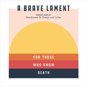 A Brave Lament by Handsome and Gretyl and Lullen - physical CD