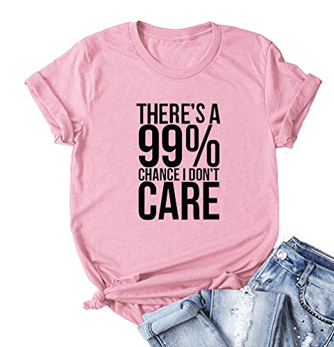 There's A 99% Chance I Don't Care Tops Funny Cute T-Shirt Gift for Women Plus Size Pink S