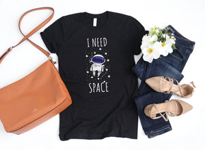 I Need Space Cute Funny Astronaut in Outer Space - Chloe Temtchine Apparel - T-Shirt, Tank Top, V-Neck, Long Sleeve, Sweatshirt, Hoodie, Men & Women