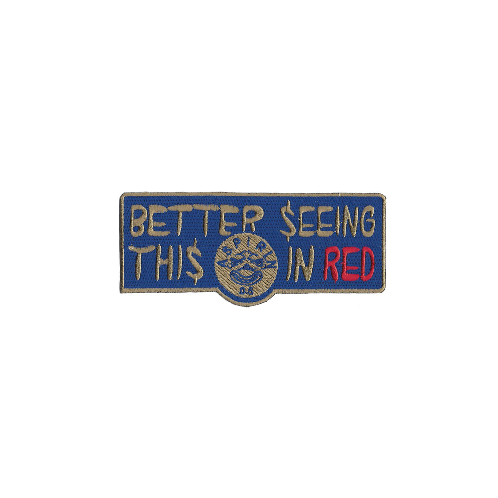 Better Seeing This In Red Embroidery Patch