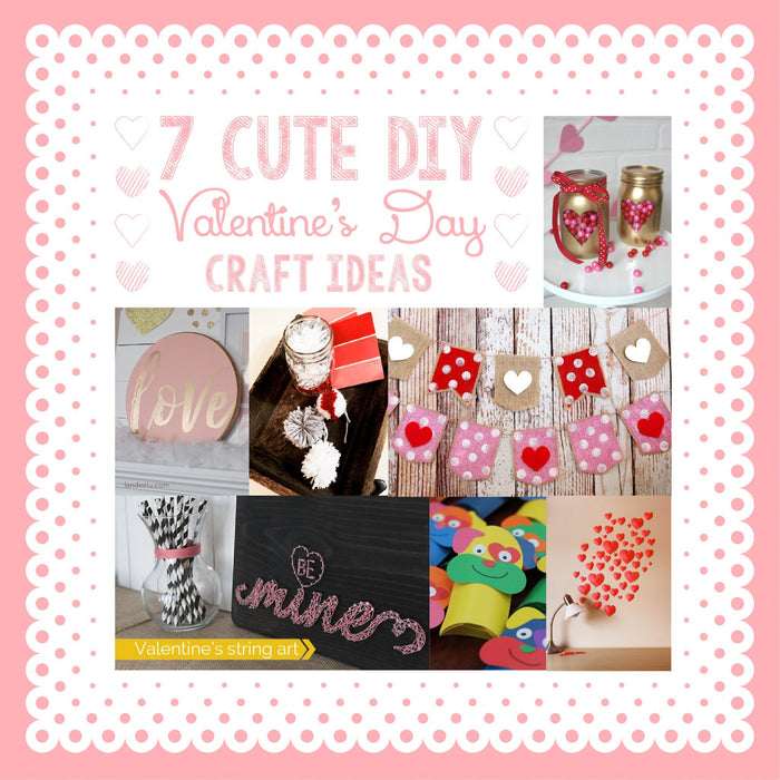 7 Cute DIY Valentine's Day Craft Ideas