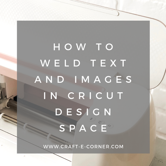 How to Weld Text and Images in Cricut's Design Space