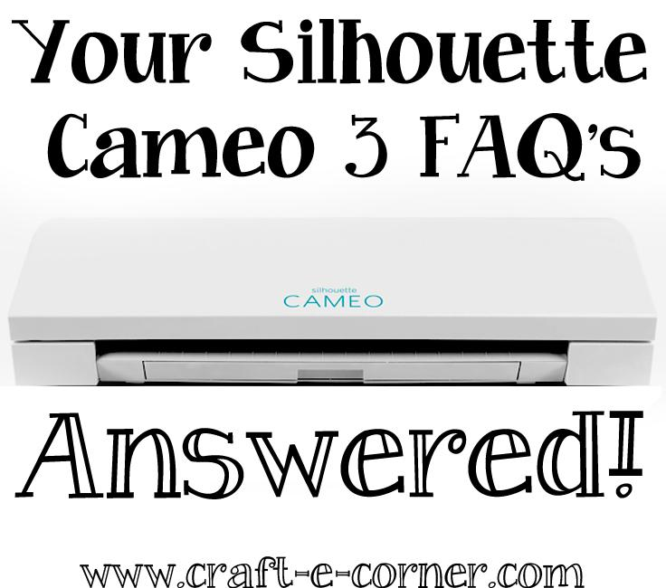 Silhouette Cameo 3- Frequently Asked Questions
