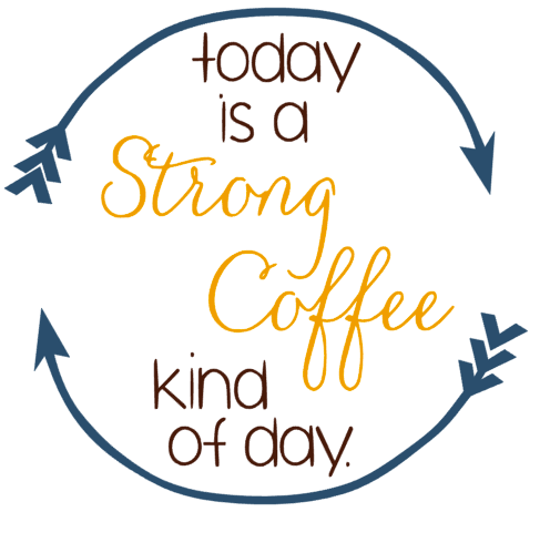 Today is a strong coffee kind of day.