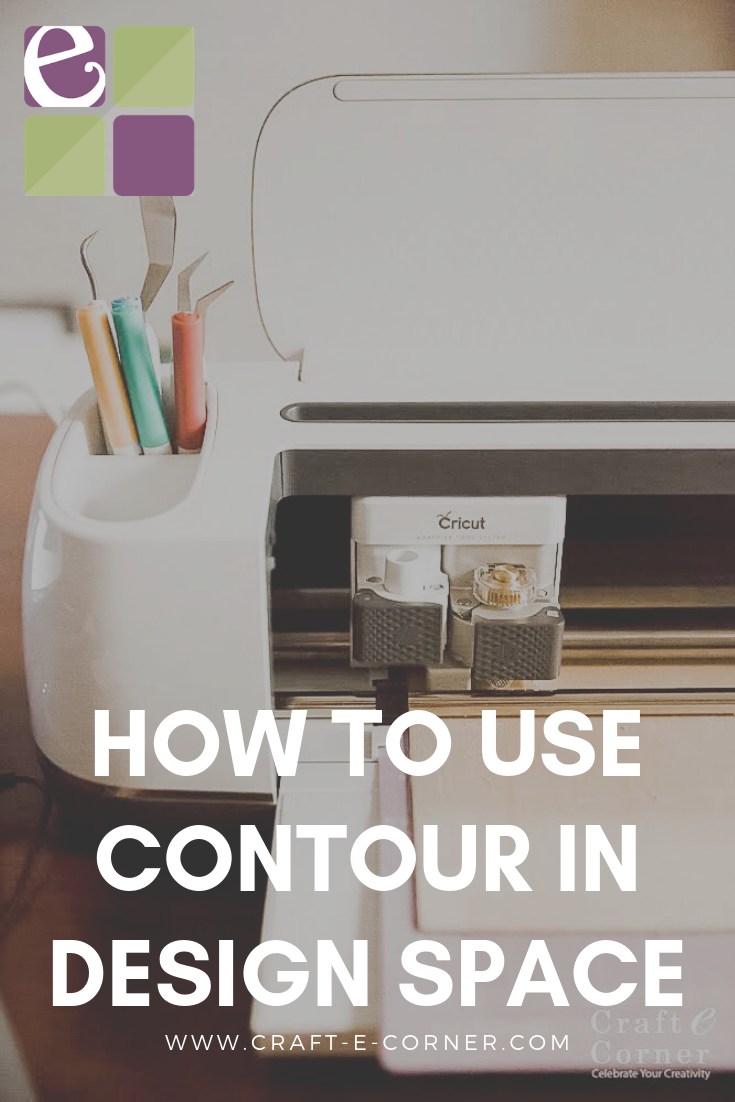How to Use Contour Feature in Cricut Design Space — Craft-e