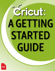 Cricut A Getting Started Guide