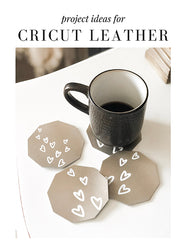 Project Ideas for Cricut Leather