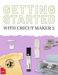Getting Started with Cricut Maker 3