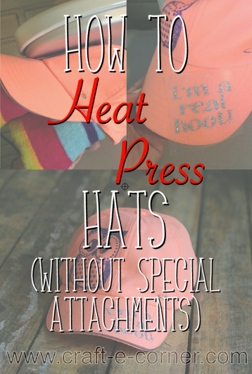 How to heat press hats (without special attachments) a Silhouette Cameo tutorial.