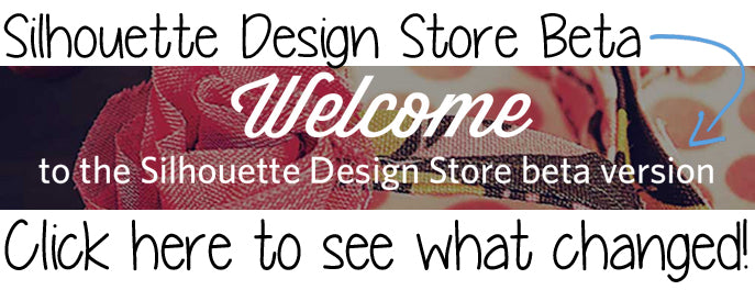 Silhouette design store beta version! See what changed and how the store was updated.