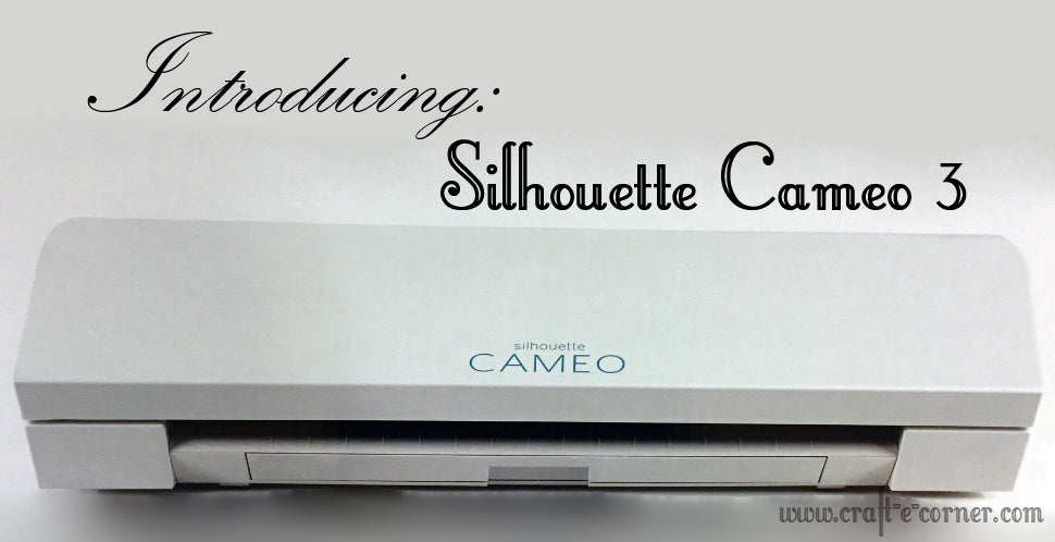 Introducing the New Silhouette Cameo 3 New Product Release Summer of 2016