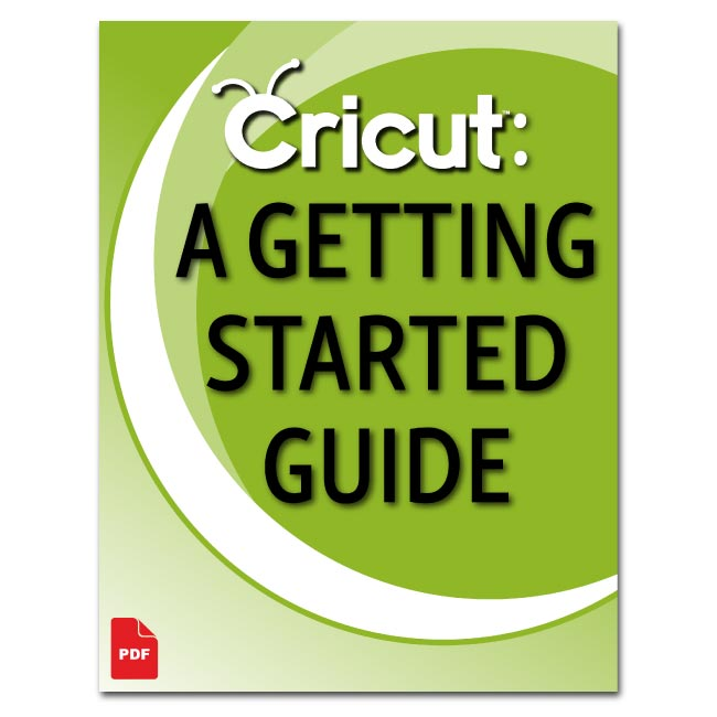 Cricut: A Getting Started Guide (digital)