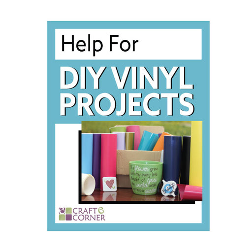 HELP FOR VINYL PROJECTS Inspiration and Education for using Vinyl With Your Silhouette - craft-e-corner.com