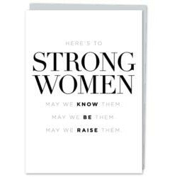 white greeting card silver envelope black text here's to Strong Women may we know them