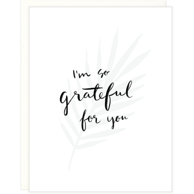 white card white envelope fern print with text that says I'm So Grateful For You