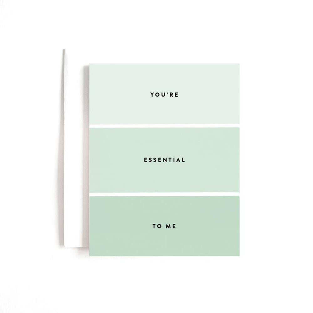 monochromatic green card with caption you're essential to me
