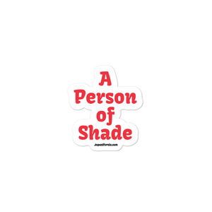 A Person of Shade Sticker