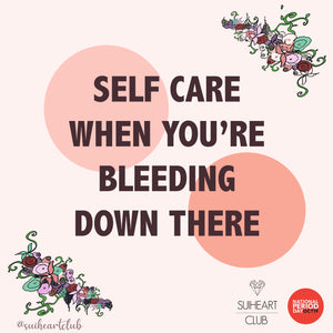 Self Care When You're Bleeding Down There