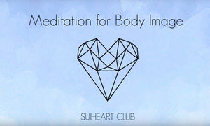 Meditation for Body Image