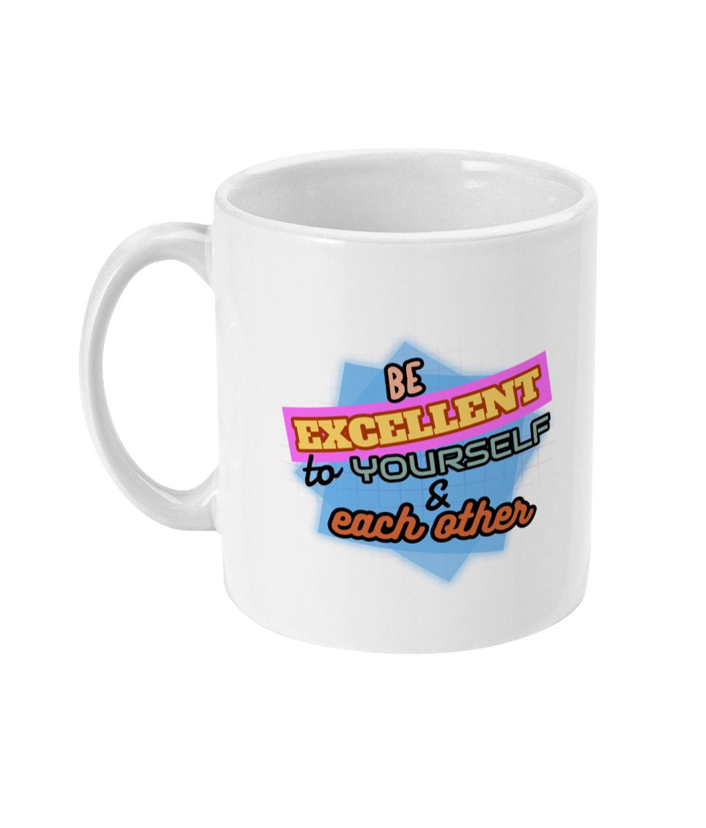 """Be Excellent to Yourself & Each Other"" - Those Vegan Guys 11oz Mug Suggested Products Vegan Original Ceramic White"