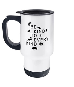 """Be Kind To Every Kind"" Vegan Travel Mug Accessories & Homeware Vegan Original Stainless Steel White"
