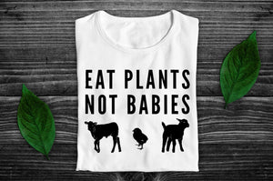 """Eat Plants, Not Babies"" Vegan T-Shirt - 100% Organic Cotton (Unisex) Clothing Vegan Original"