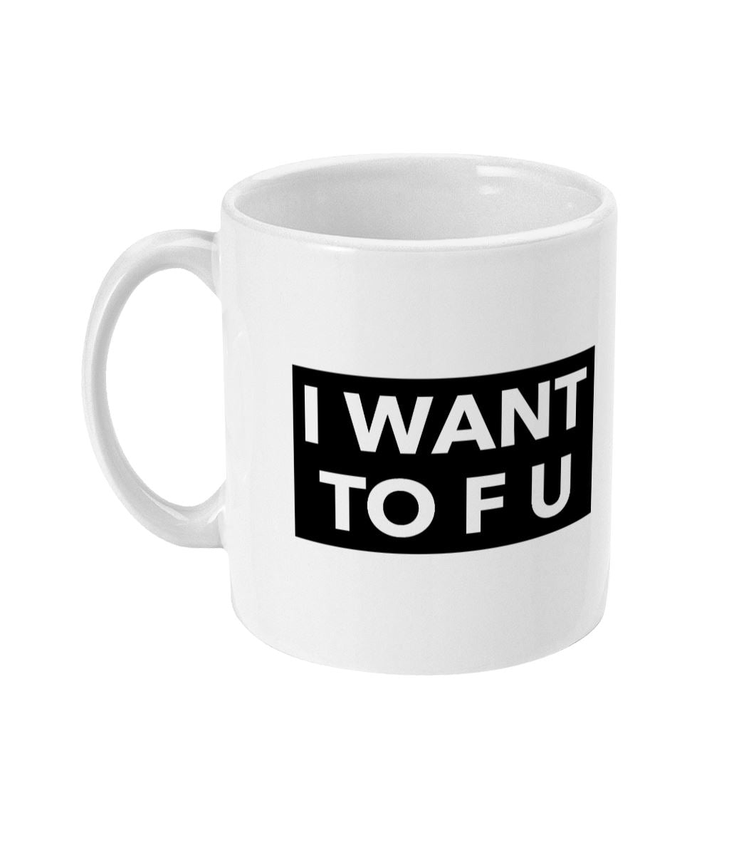 """I Want TO F U"" Vegan Mug Suggested Products Vegan Original Ceramic White"