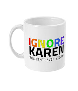 """Ignore Karen: She Isn't Even Vegan!"" - Those Vegan Guys 11oz Mug Suggested Products Vegan Original Ceramic White"