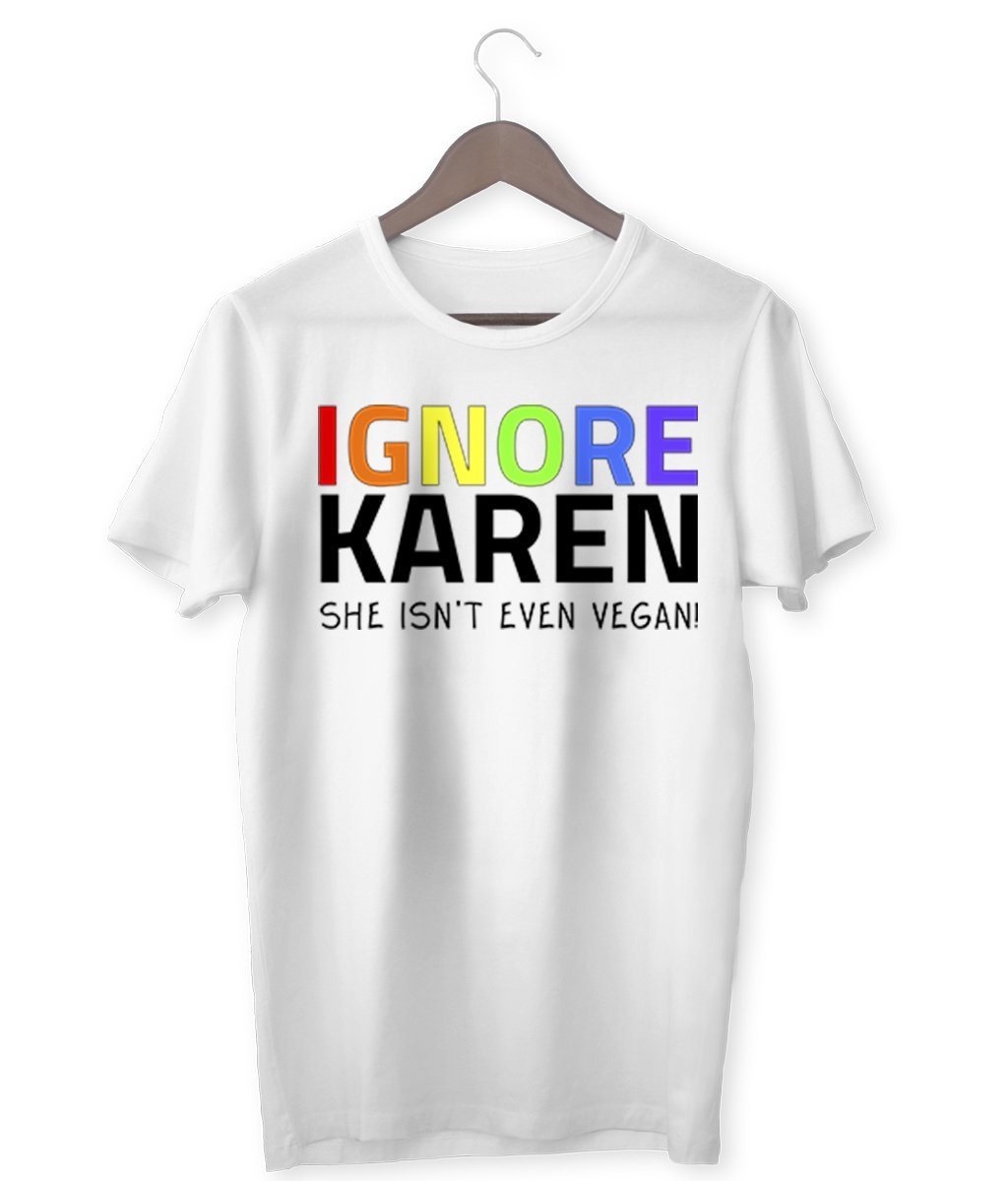 """Ignore Karen: She Isn't Even Vegan!"" - Those Vegan Guys Light Rainbow T-Shirt (Unisex) Clothing Vegan Original"
